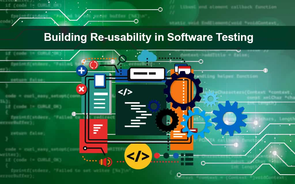 building-re-usability-in-software-testing