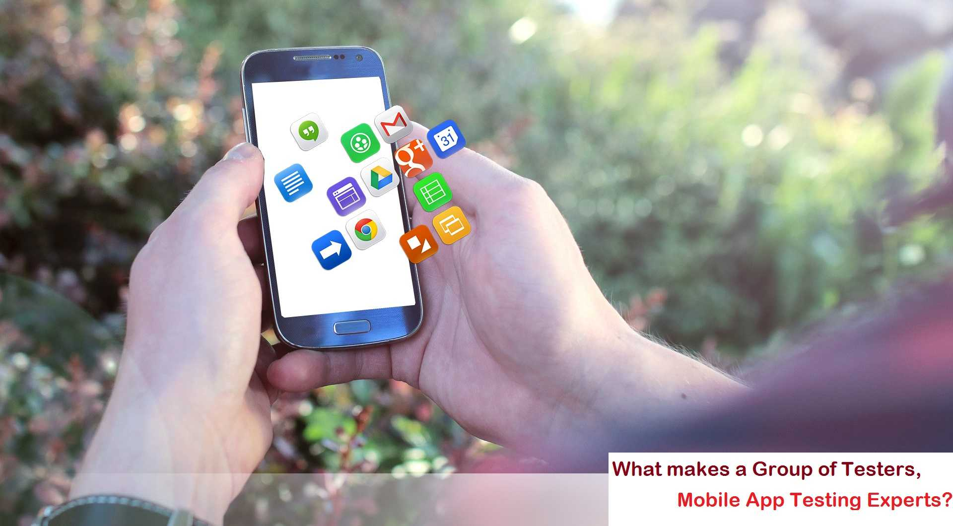 What makes a Group of Testers, Mobile App Testing Experts?