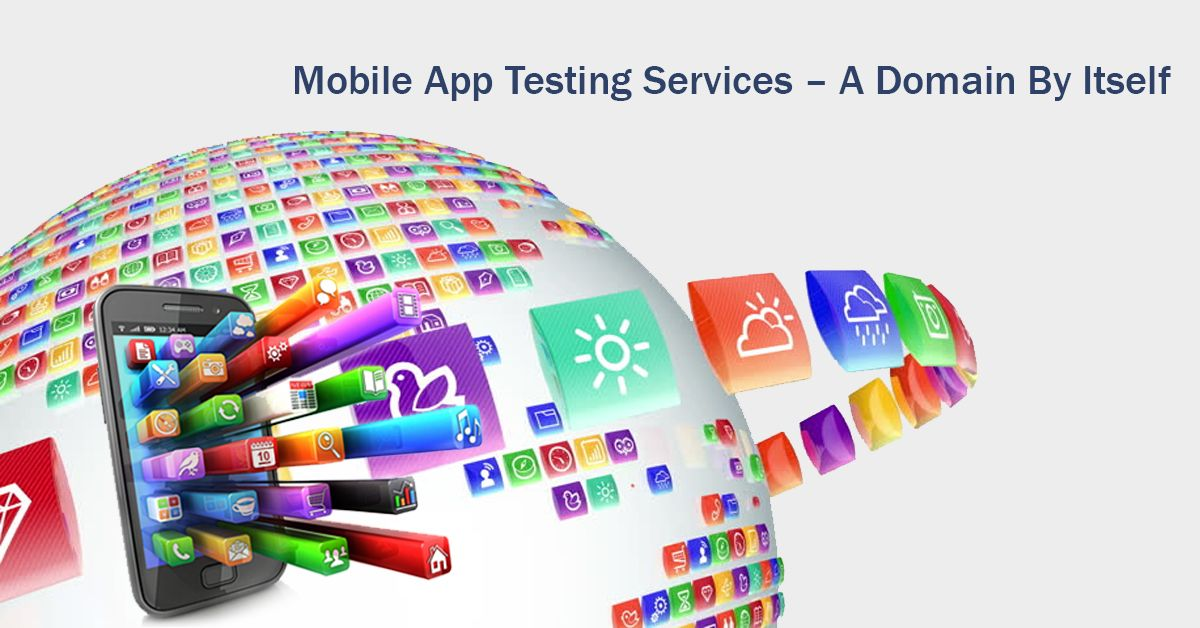 Mobile App Testing Services – A Domain By Itself