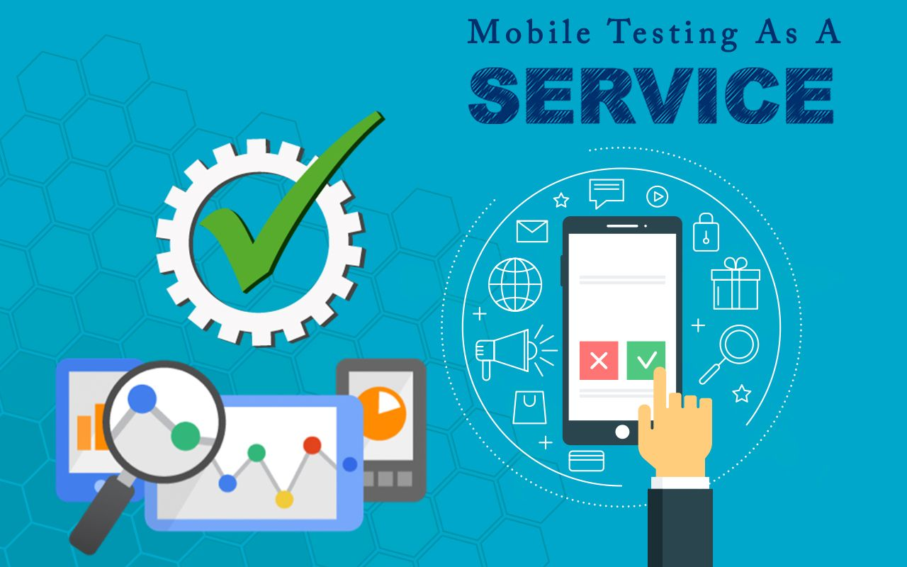 Mobile Testing As A Service