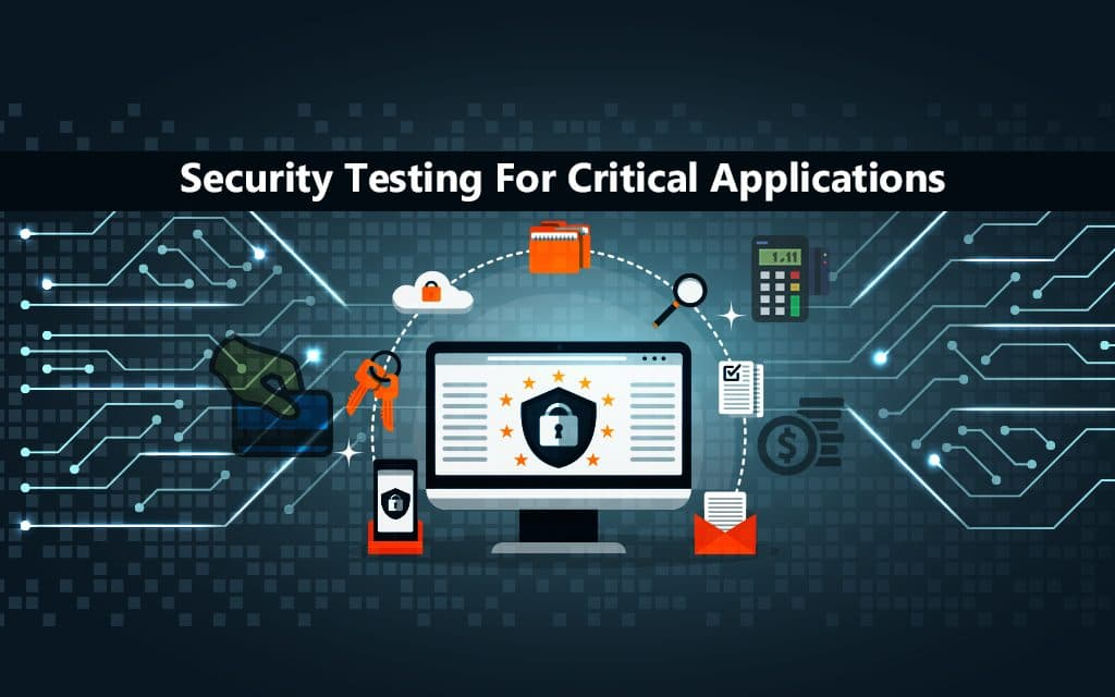 Security Testing for Critical Applications