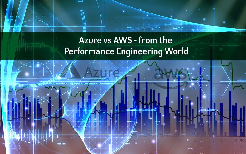 Azure vs AWS - from the Performance Engineering World