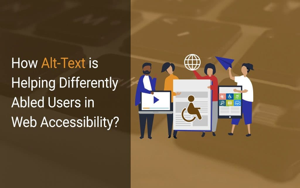 how alt-text is helping Differently abled users in web accessibility?