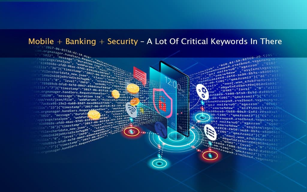 Mobile + Banking + Security - A Lot Of Critical Keywords