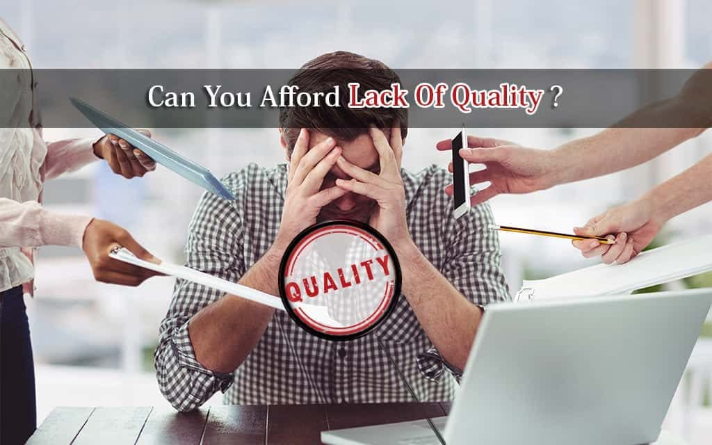 Can You Afford lack Of Quality