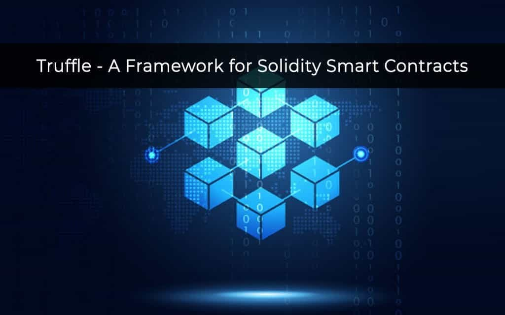 Truffle - A framework for solidity smart contracts