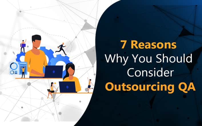 Benefits Of QA Outsourcing