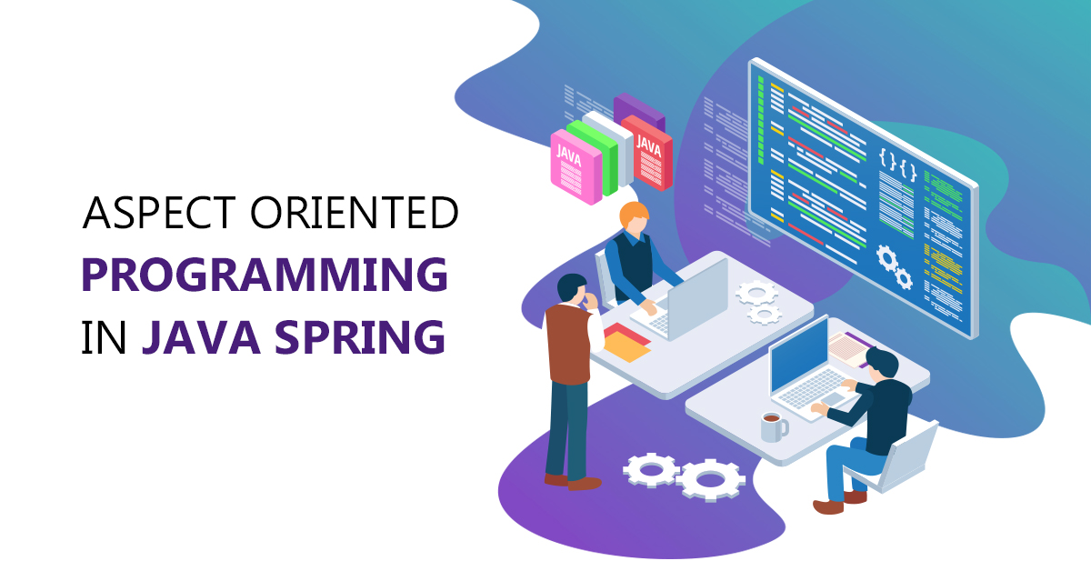 Aspect Oriented Programming in Java Spring