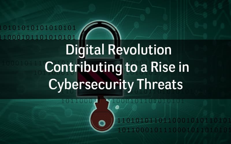Rising Cybersecurity Threats due to Digital Revolution