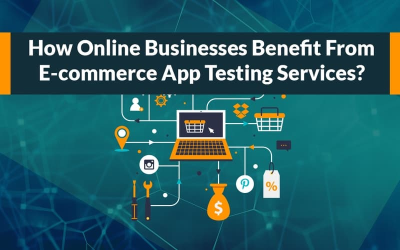 E-commerce Application Testing Services for Online Businesses
