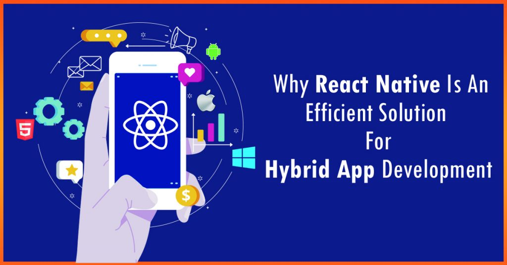 React Native: The Best Solution for Hybrid Applications Development