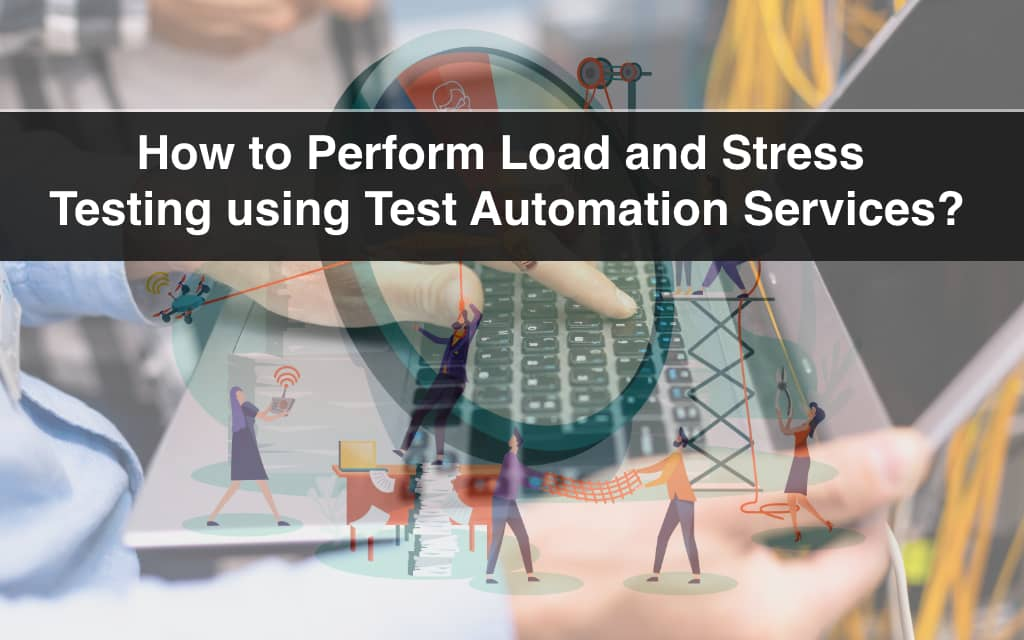 Load testing using Test Automation Services