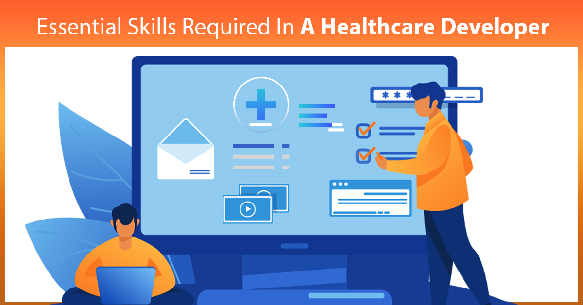 7 Essential Skills Of A Healthcare Developer