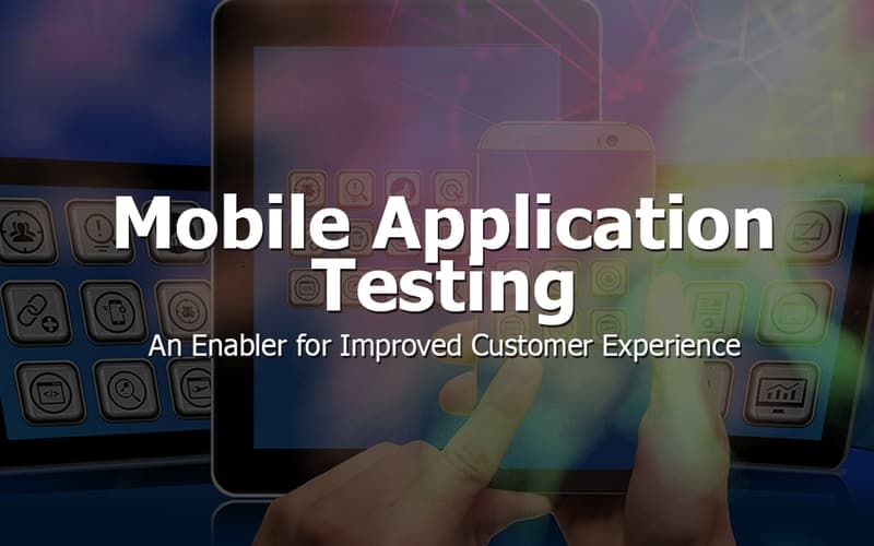 Mobile Application Testing for Customer Experience