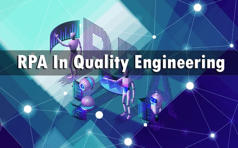 All You Need to Know About RPA In Quality Engineering