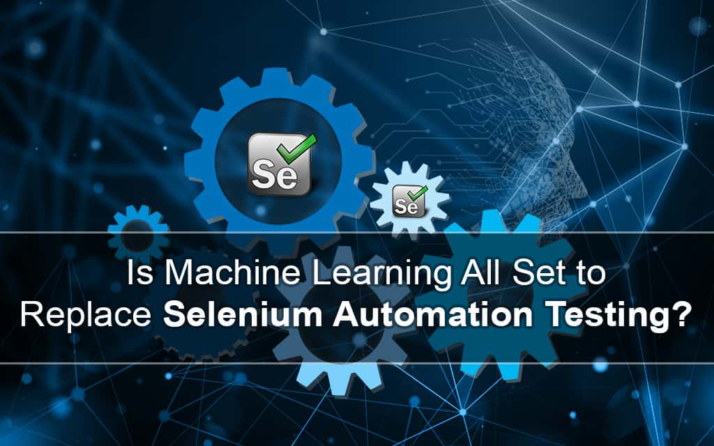 Machine Learning replacing Selenium Automation Testing