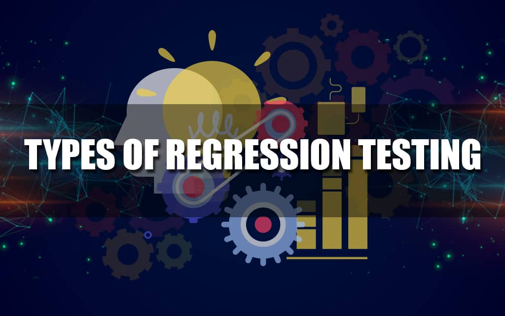 Regression Testing Types, Tool and Requirement