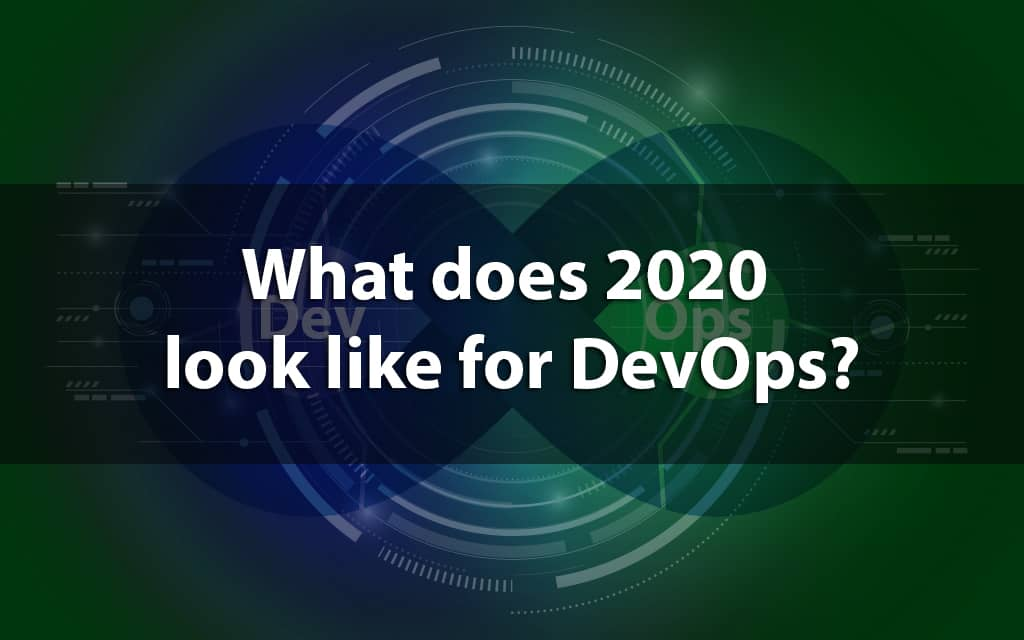 Future of DevOps in 2020