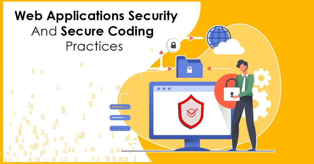 Web Applications Security and Secure Coding Practices
