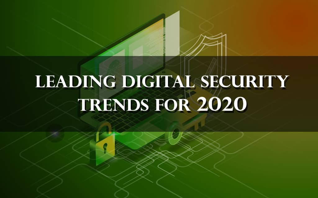 Digital Security Trends for 2020