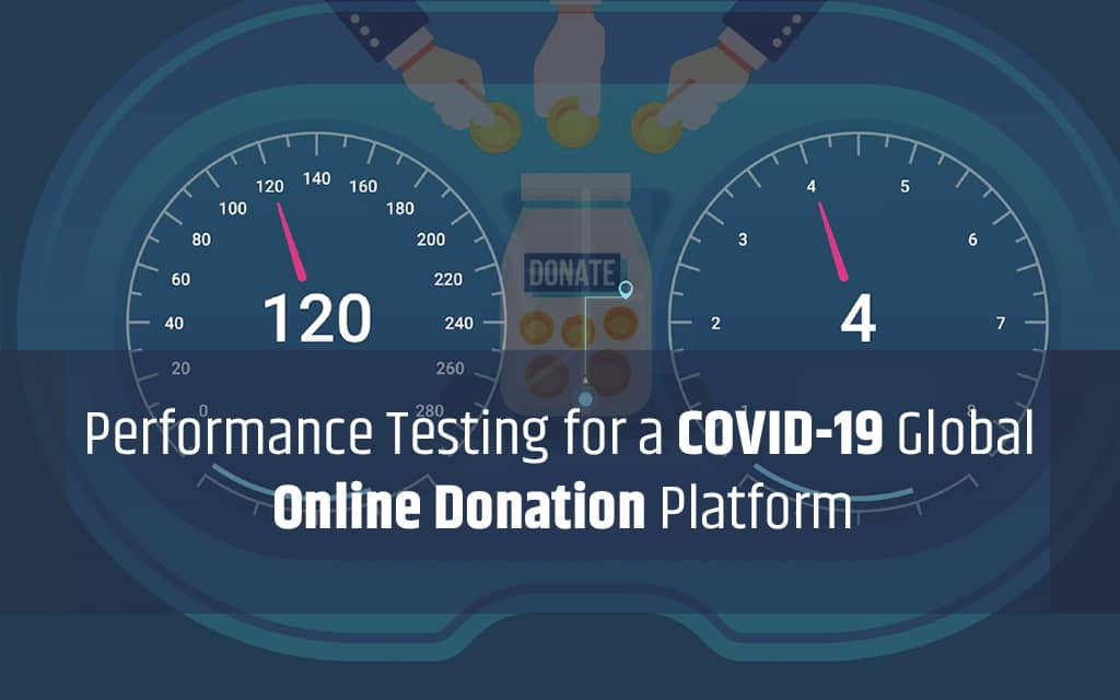 performance Testing for a COVID-19 Global Online Donation Platform