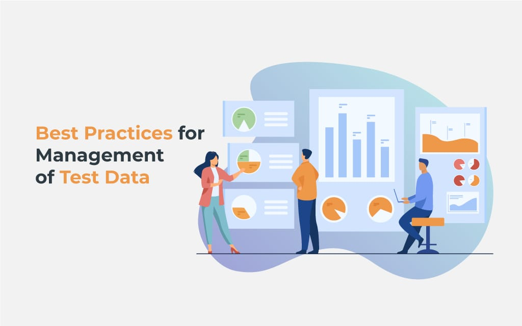 Best Practices for Management of Test Data