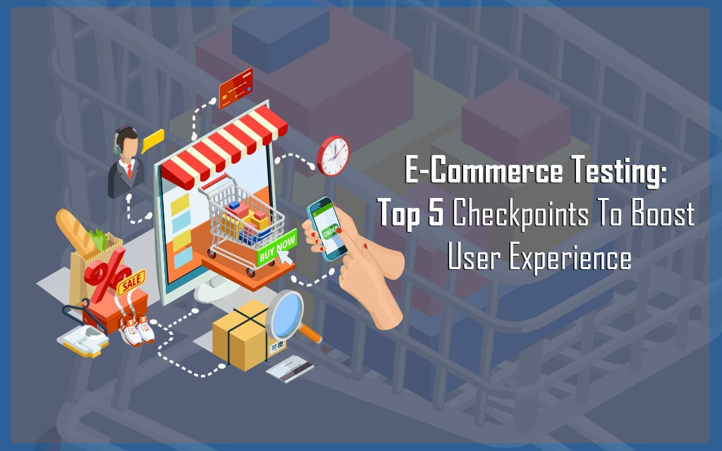 How to Boost User Experience Through Ecommerce Testing