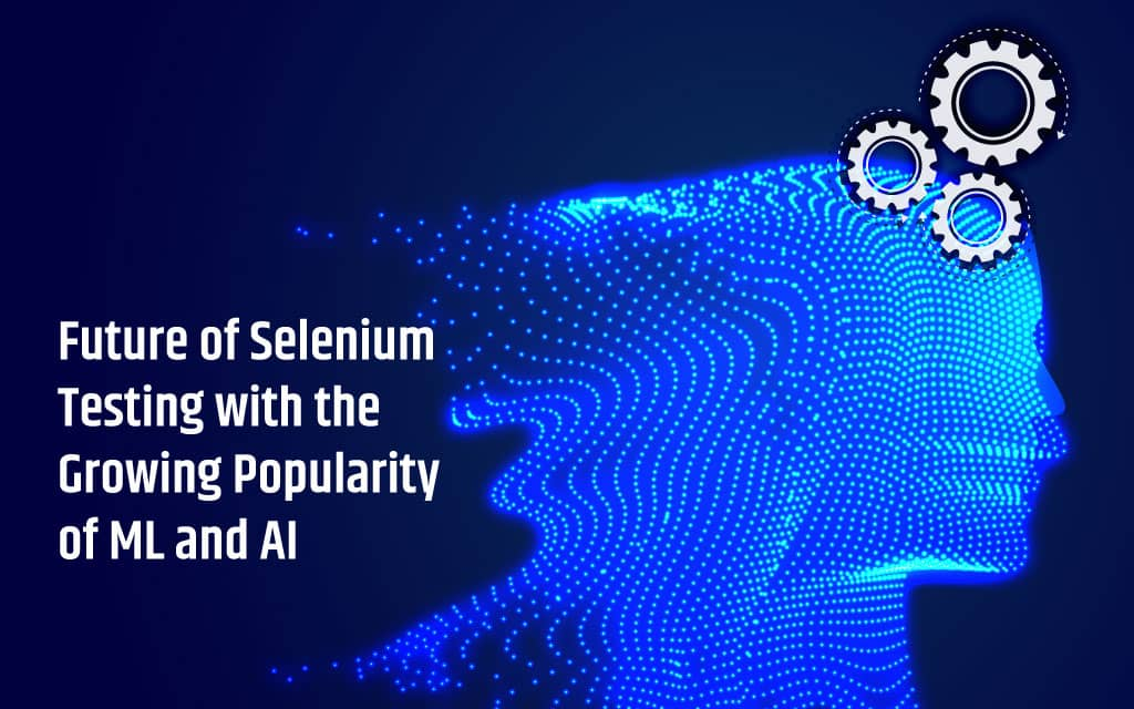 Future of Selenium Testing