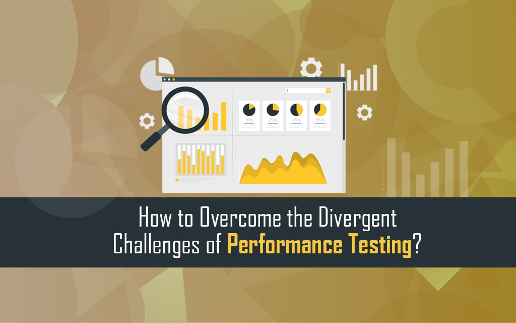 How-to-Overcome-the-Divergent-Challenges-of-Performance-Testing