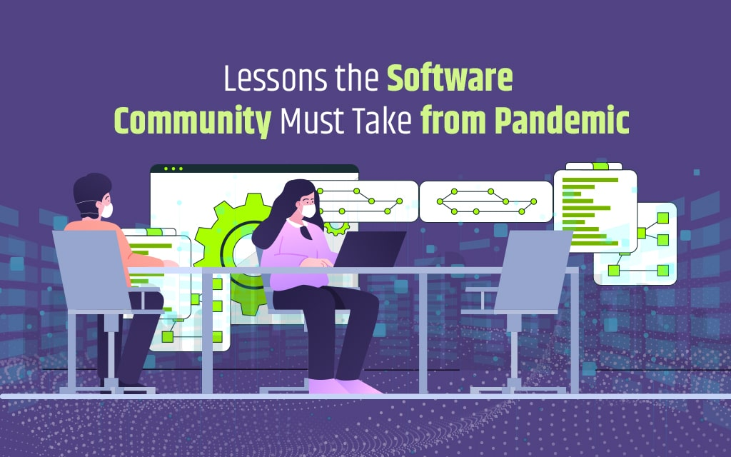 Lessons the Software Industry Must Learn from Pandemic