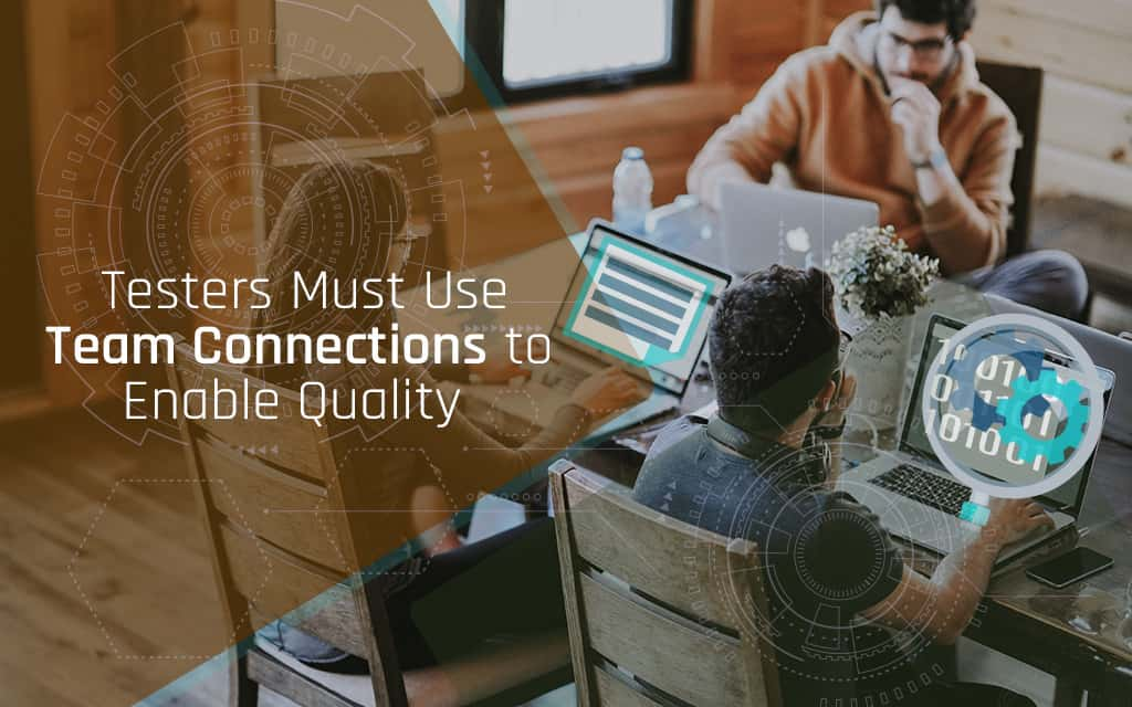 Use Team Connections to Enable Quality