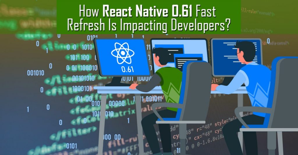 How-React-Native-Fast-Refresh-is-Impacting-Developers_7-aug-2020-min-1024×536