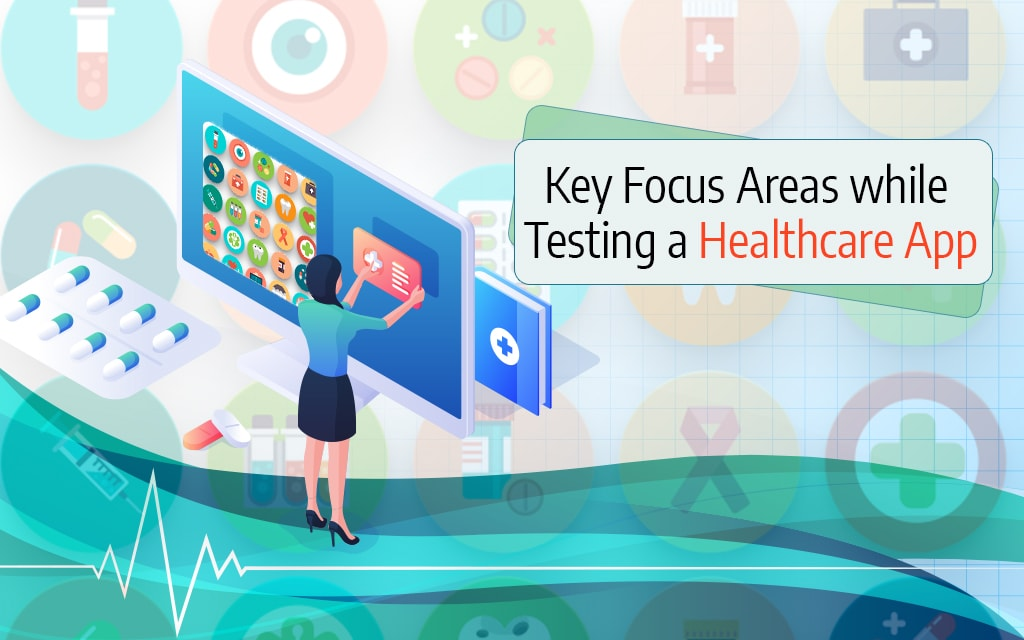 Focus Areas of Healthcare App Testing