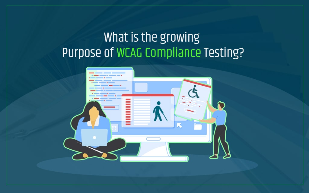 Growing Purpose of WCAG Compliance Testing