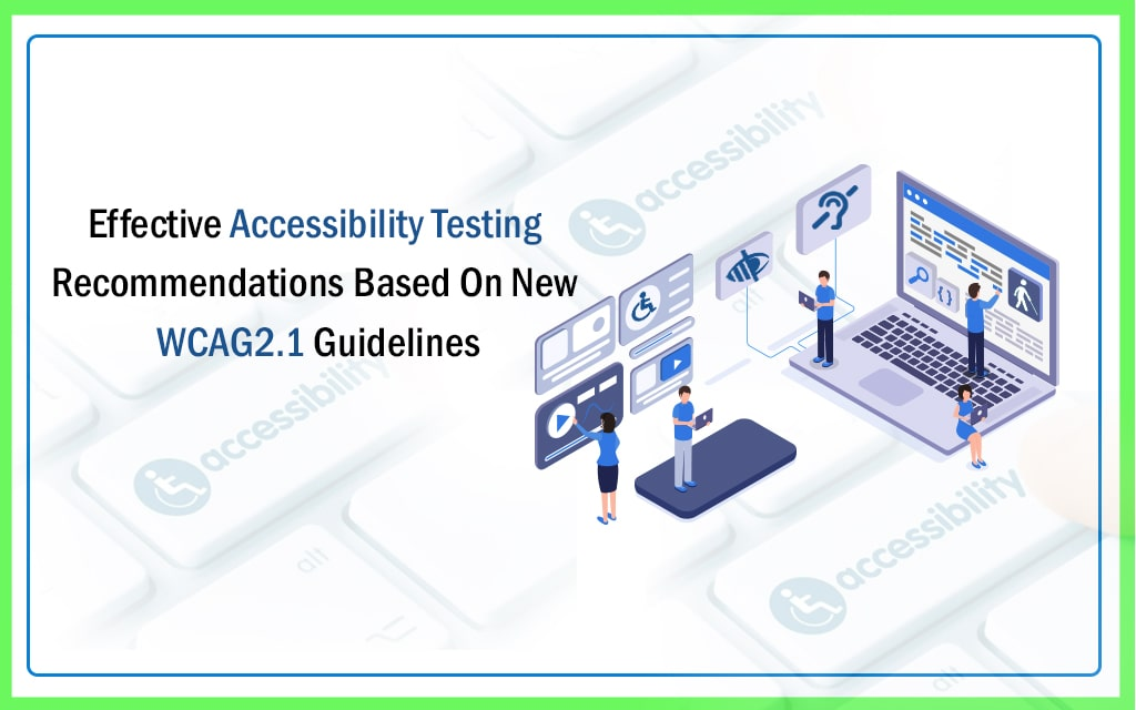 Accessibility Testing Based On New WCAG2.1 Guidelines