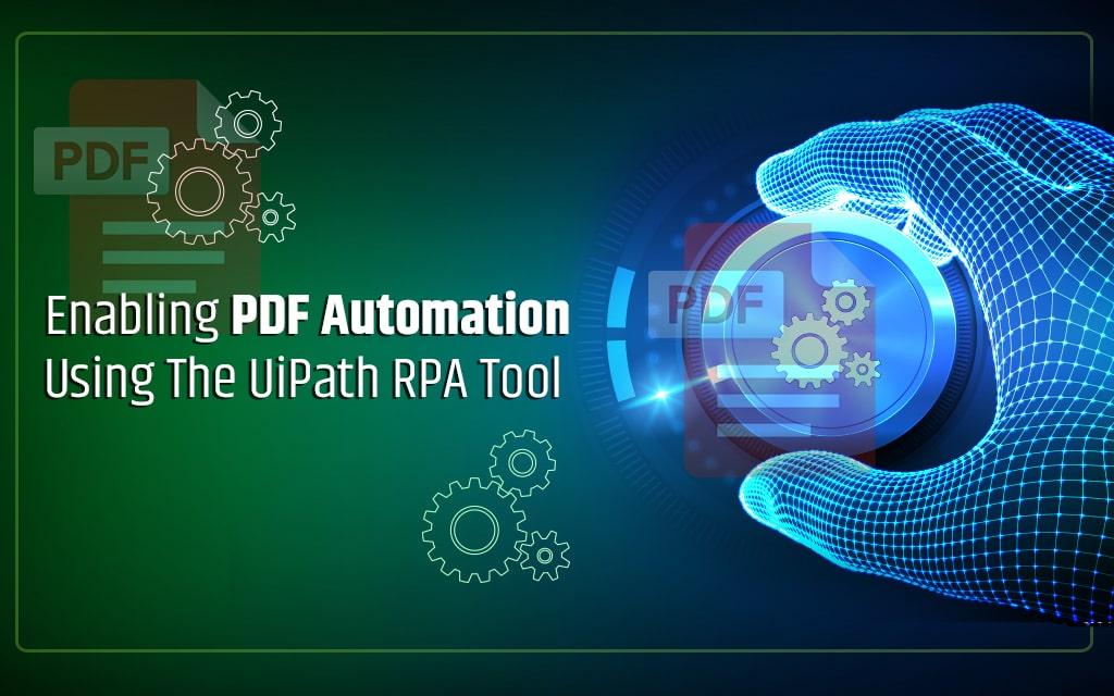 Using UiPath RPA Tool for PDF Automation