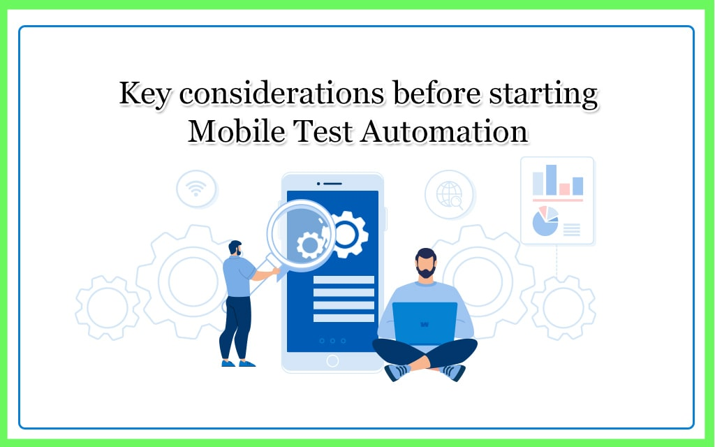 Key considerations before mobile test automation