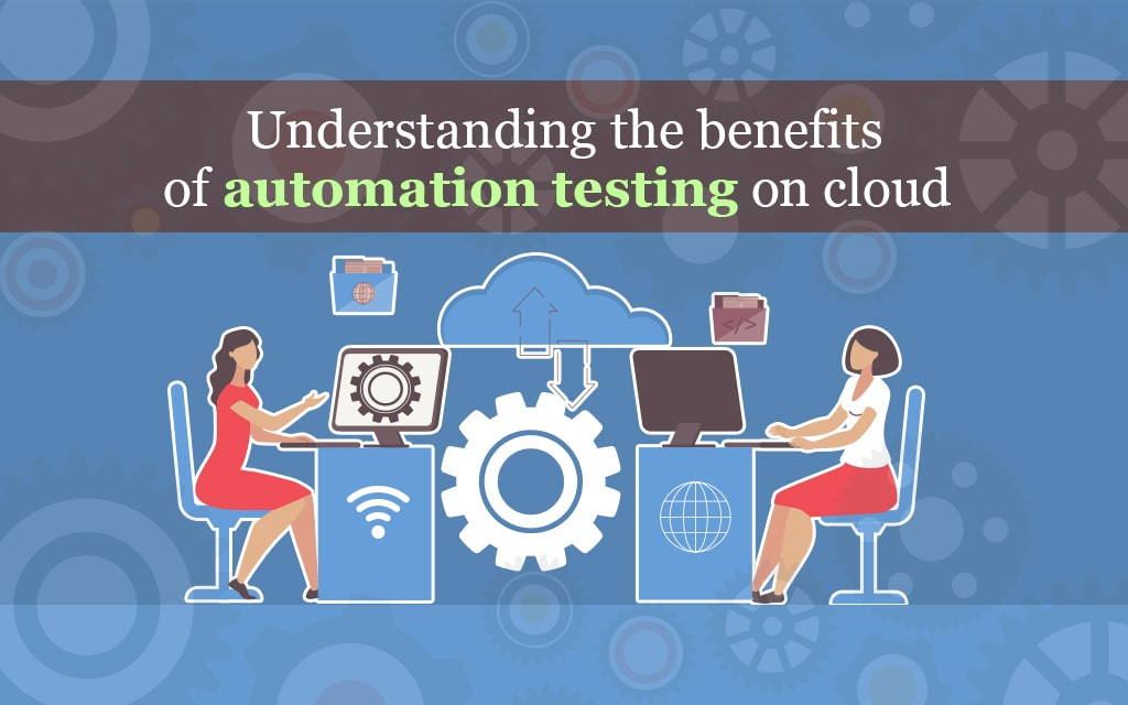 Cloud Automation Testing Benefits