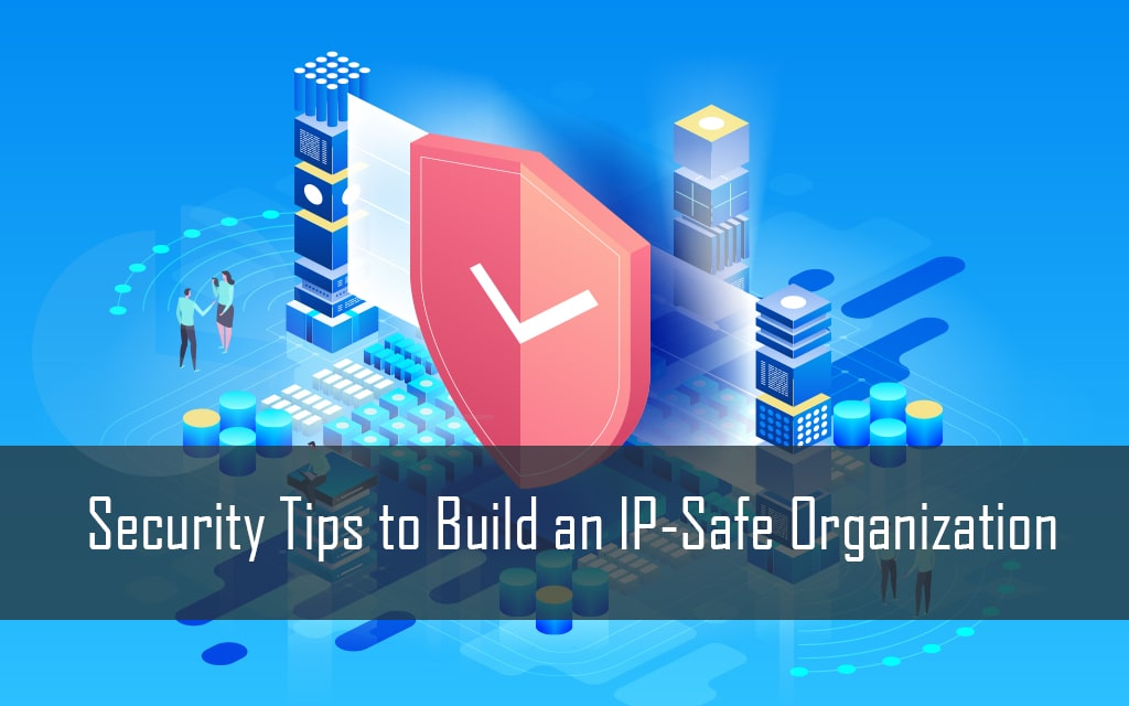 Security Tips for IP-Safe Organization