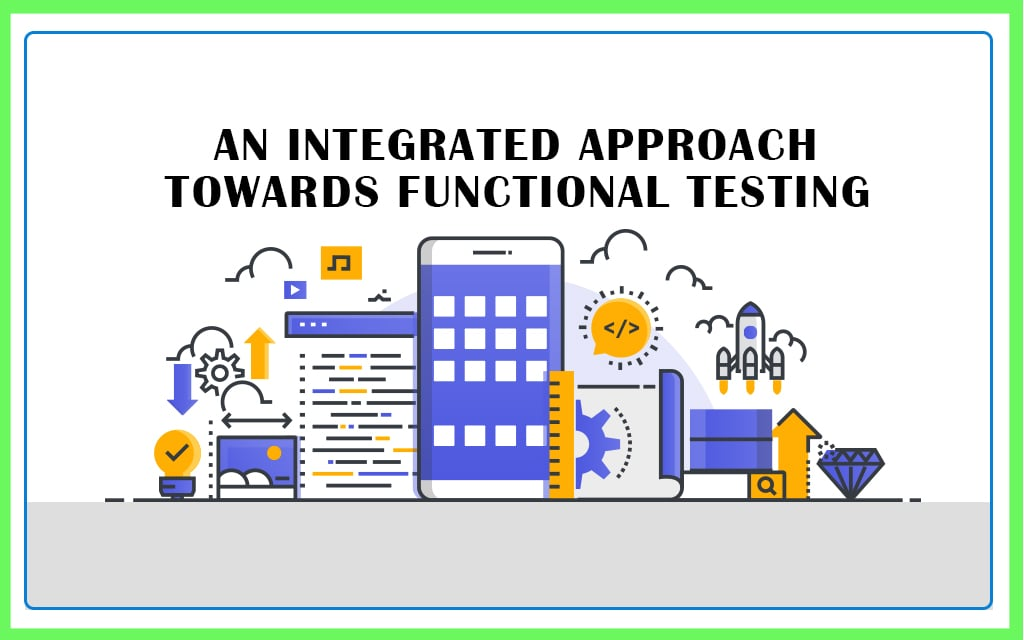 An Integrated Approach towards Functional Testing