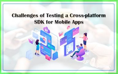 Challenges of Testing a Cross-platform SDK for Mobile Apps