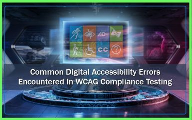 Common Digital Accessibility Errors Encountered In WCAG Compliance Testing