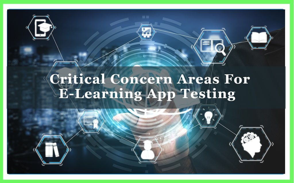 Critical Concern Areas For E-Learning App Testing-min