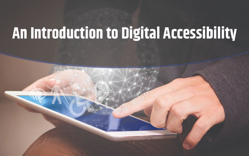 An Introduction to Digital Accessibility