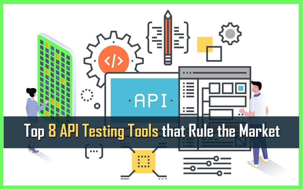 Top-8-API-Testing-Tools-that-Rule-the-Market