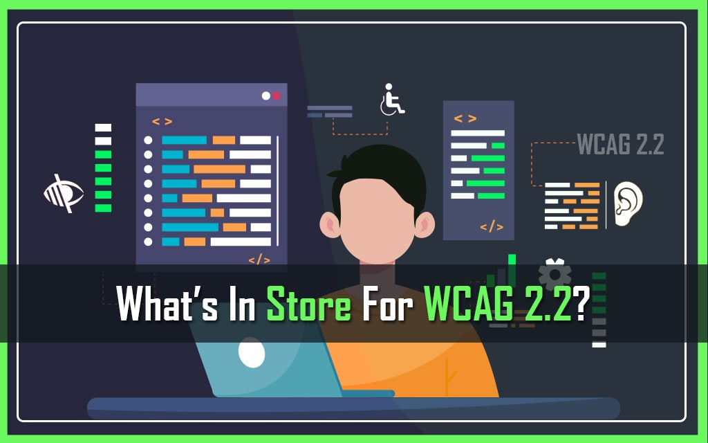 What's in Store for WCAG 2.2