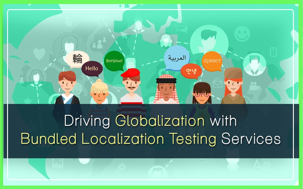 Driving Globalization with Bundled Localization Testing Services