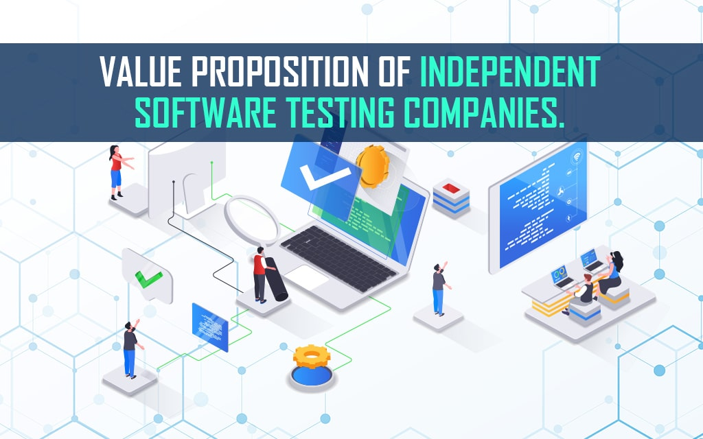 Independent Software Testing Companies Value Proposition