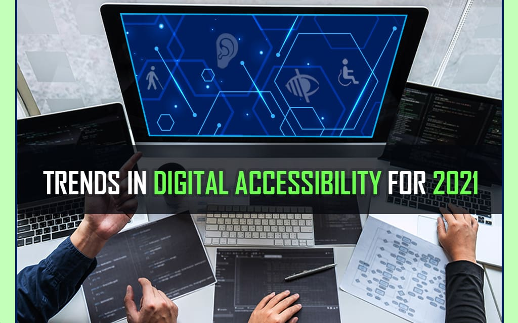 Trends in Digital Accessibility for 2021