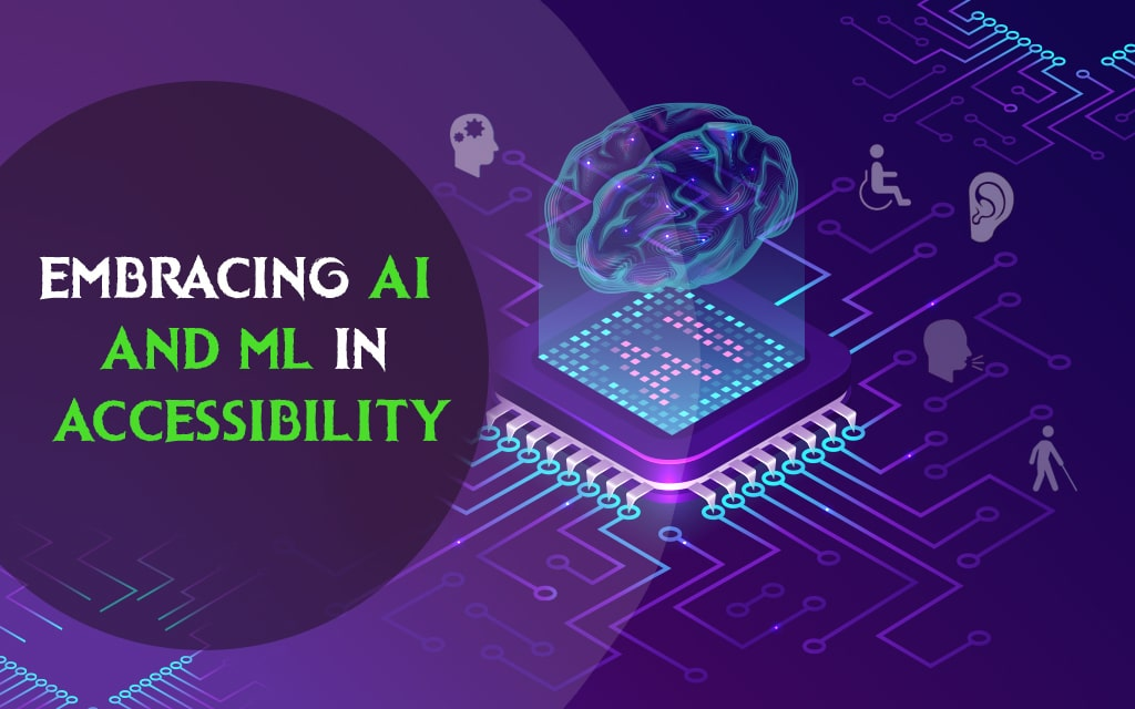 Embracing AI and ML in Accessibility